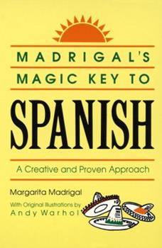 Paperback Madrigal's Magic Key to Spanish : A Creative and Proven Approach Book