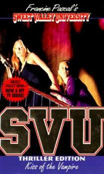 Kiss of the Vampire - Book #3 of the Sweet Valley University Thriller Editions