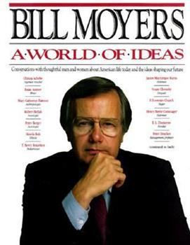 A World of Ideas :  Conversations With Thoughtful Men and Women About American Life Today and the Ideas Shaping Our Future 0385263465 Book Cover