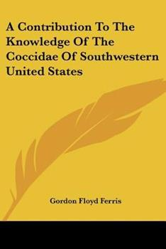 Paperback A Contribution to the Knowledge of the Coccidae of Southwestern United States Book