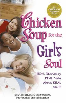 Chicken Soup for the Girl's Soul: Real Stories by Real Girls About Real Stuff 0439862043 Book Cover