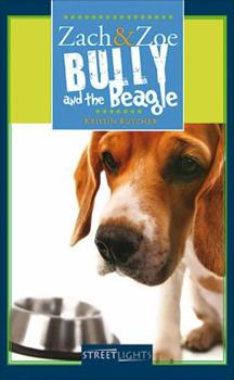 Zach & Zoe: Bully and the Beagle 1552774279 Book Cover