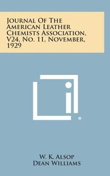 Hardcover Journal of the American Leather Chemists Association, V24, No. 11, November 1929 Book