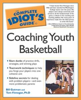 The Complete Idiot's Guide to Coaching Youth Basketball (The Complete Idiot's Guide) 1592570569 Book Cover
