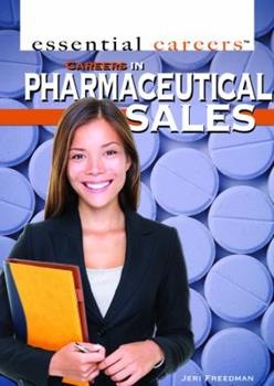 Careers in Pharmaceutical Sales 1448882370 Book Cover