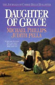 Daughter of Grace - Book #2 of the Journals of Corrie Belle Hollister