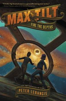 Max Tilt: Fire the Depths 0062441019 Book Cover
