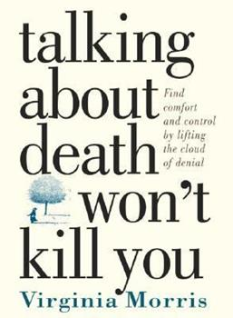 Talking about Death Won't Kill You 0761112316 Book Cover