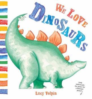 Hardcover We Love Dinosaurs Book