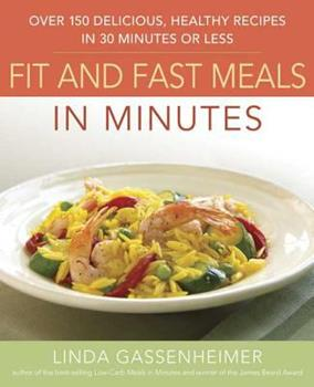 Paperback Prevention's Fit and Fast Meals in Minutes: Over 175 Delicious, Healthy Recipes in 30 Minutes or Less Book