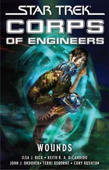 Star Trek: SCE: Wounds (Star Trek: Sce) - Book #11 of the Starfleet Corps of Engineers Omnibus