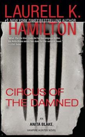 Circus of the Damned (Anita Blake, Vampire Hunter, #3) - Book #3 of the Anita Blake, Vampire Hunter