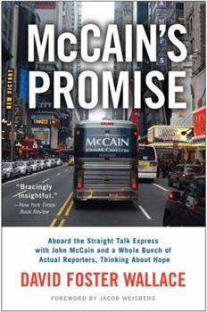 McCain's Promise: On the Straight Talk Express with John McCain and a Whole Bunch of Actual Reporters, Thinking About Hope 0316040533 Book Cover