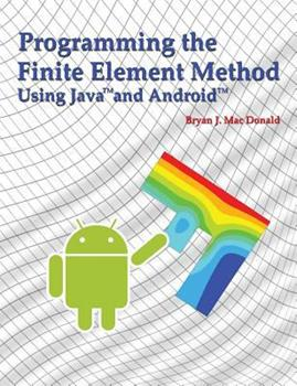Paperback Programming the Finite Element Method in Java and Android Book