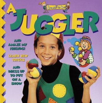 A Juggler - Book  of the I Want to Be