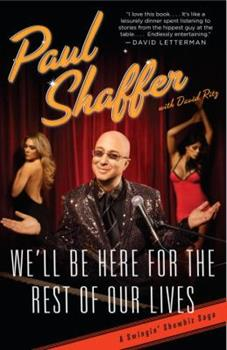 Paperback We'll Be Here for the Rest of Our Lives : A Swingin' Showbiz Saga Book
