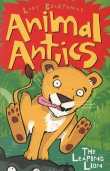 The Leaping Lion - Book  of the Animal Antics