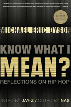 Paperback Know What I Mean?: Reflections on Hip Hop Book