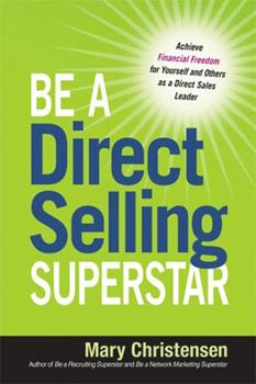Paperback Be a Direct Selling Superstar: Achieve Financial Freedom for Yourself and Others as a Direct Sales Leader Book