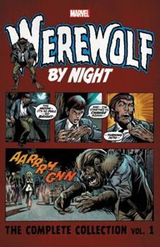 Werewolf By Night: The Complete Collection Vol. 1 - Book #12 of the Marvel Team-Up 1972