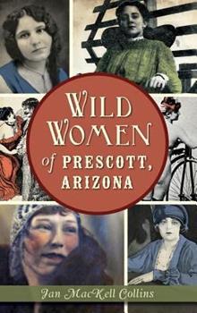 Wild Women of Prescott, Arizona - Book  of the Wicked Series