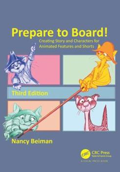 Hardcover Prepare to Board! Creating Story and Characters for Animated Features and Shorts Book