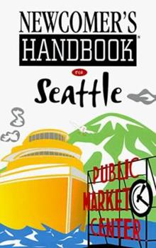 Newcomer's Handbook for Seattle (Newcomer's Handbooks) 091230135X Book Cover