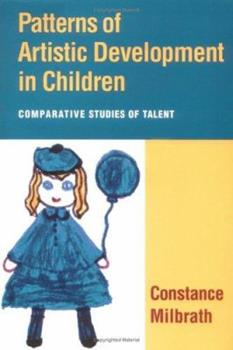 Hardcover Patterns of Artistic Development in Children: Comparative Studies of Talent Book