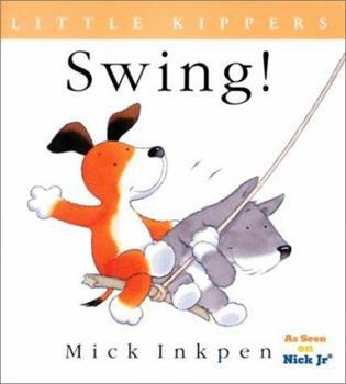 Little Kipper Swing! (Kipper) - Book  of the Kipper the Dog