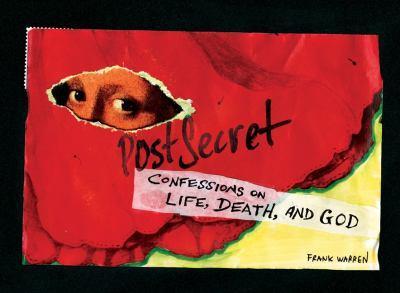 PostSecret: Confessions on Life, Death and God - Book  of the PostSecret