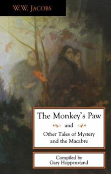 The Monkey's Paw and Other Tales of Mystery and Macabre 0897334418 Book Cover