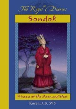 Sondok: Princess of the Moon and Stars, Korea, A.D. 595 - Book  of the Royal Diaries