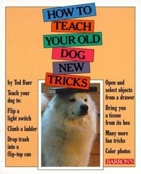 How to Teach Your Old Dog New Tricks 0812045440 Book Cover