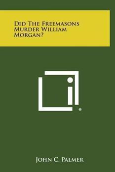 Hardcover Did the Freemasons Murder William Morgan? Book