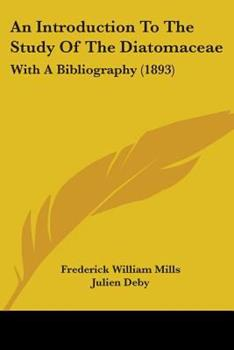 Paperback An Introduction to the Study of the Diatomaceae : With A Bibliography (1893) Book
