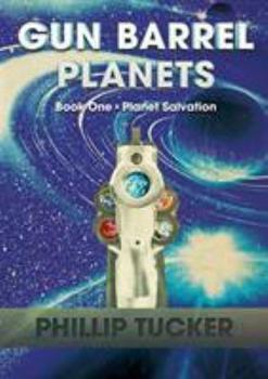 Paperback Gun Barrel Planets - Planet Salvation (Book 1) Book