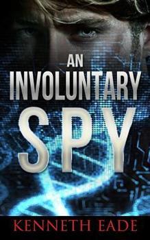An Involuntary Spy - Book #1 of the Involuntary Spy
