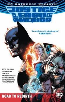 Justice League of America: Road to Rebirth - Book  of the Justice League of America: The Road to Rebirth
