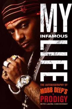 Hardcover My Infamous Life: The Autobiography of Mobb Deep's Prodigy Book