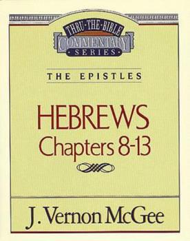 Thru the Bible Commentary Vol. 52: The Epistles - Book #52 of the Thru the Bible