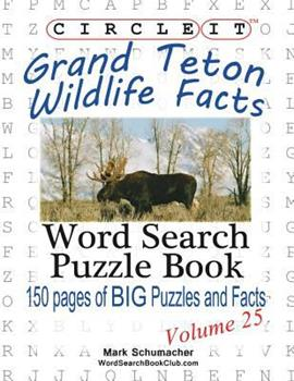 Paperback Circle It, Grand Teton Wildlife Facts, Word Search, Puzzle Book