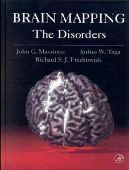 Brain Mapping: The Disorders - Book #2 of the Brain Mapping