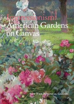 Paperback Impressionism : American Gardens on Canvas Book