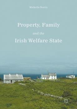 Hardcover Property, Family and the Irish Welfare State Book