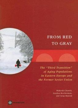 Paperback From Red to Gray: The 'third Transition' of Aging Populations in Eastern Europe and the Former Soviet Union Book