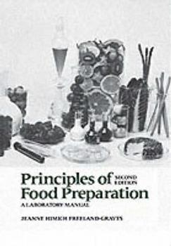 Principles of Food Preparation, Second Edition (Laboratory Manual) 0023393505 Book Cover