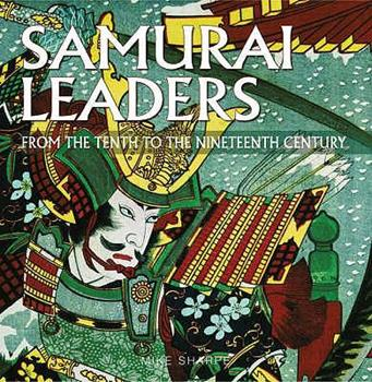 Hardcover Samurai Leaders - From the Tenth to The Nineteenth Century Book