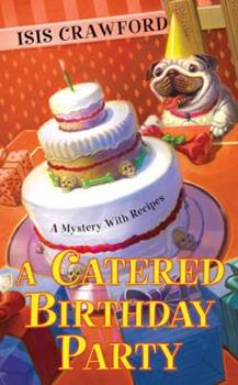A Catered Birthday Party (Mystery with Recipes, Book 6) 0758221959 Book Cover