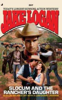 Slocum 357: Slocum and the Rancher's Daughter - Book #357 of the Slocum