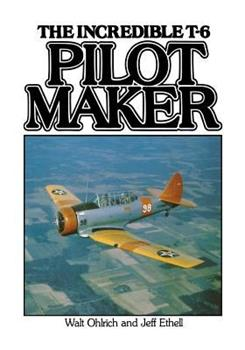 Pilot Maker: The Incredible T-6 0933424345 Book Cover